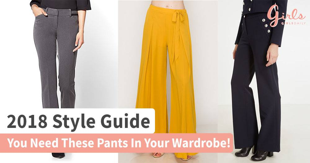2018 Style Guide- Types of Pants We Need in our Life