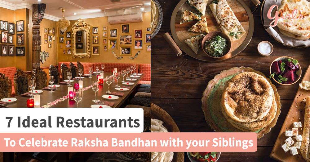 7 Restaurants to treat your Siblings this Raksha Bandhan