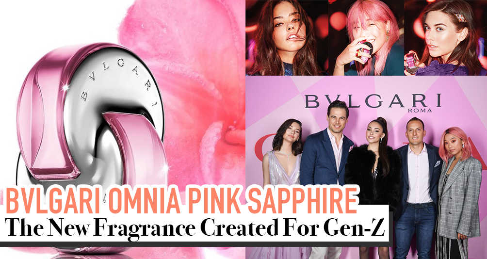 BVLGARI New Perfume Launch for Generation Z: The Omnia Pink Sapphire