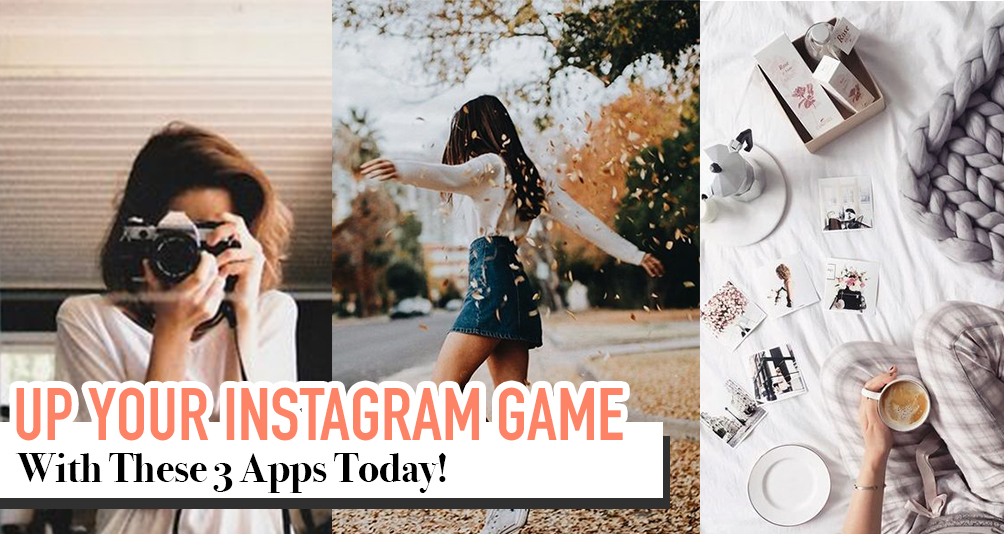 3 Apps You Need To 'Up Your Game' On Instagram