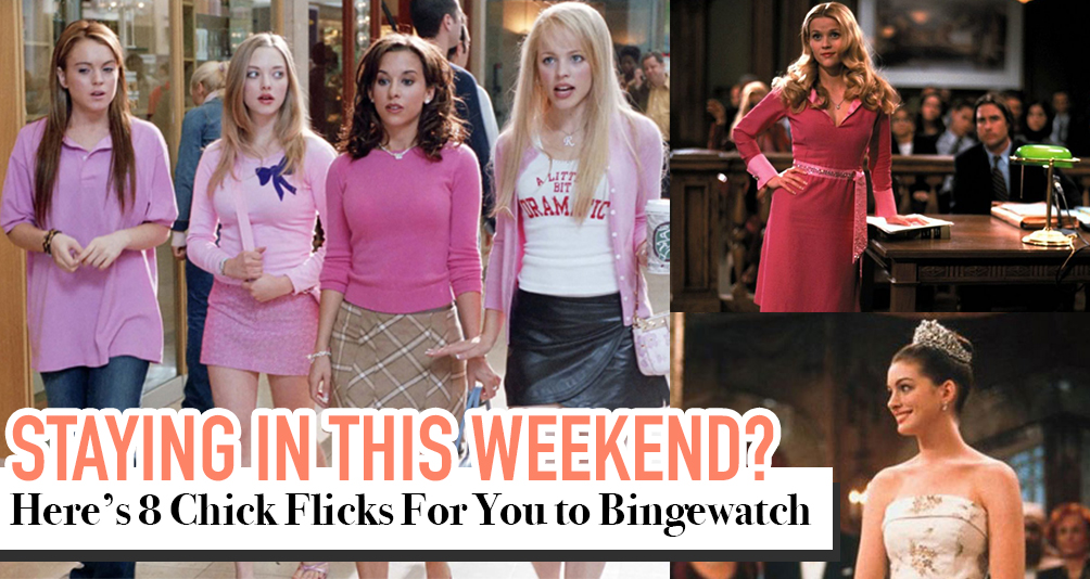Here Are The 8 Chick Flicks That Can Accompany You To Stay In This Weekend