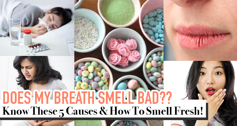 5 Causes Of Bad Breath & What Can You Do About It