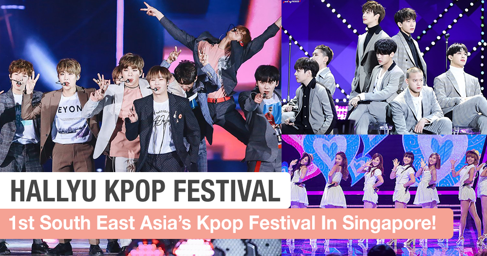 HALLYU KPOP FEST: Singapore To Host South East Asia's First K-Pop Festival With Over 100 Idols!