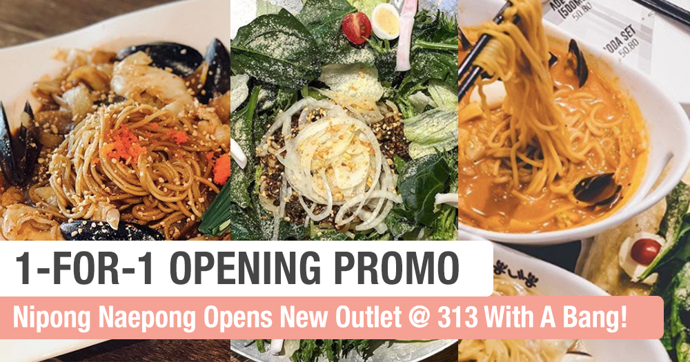 Nipong Naepong Opens Up @ 313 Somerset With 1-For-1 Promo From Now till 6 July