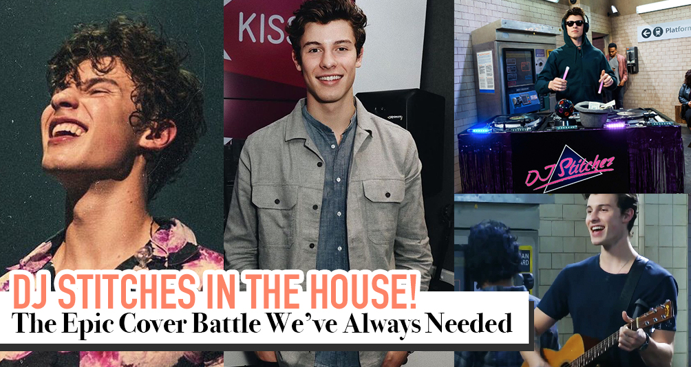 From Shawn Mendes To DJ Stitches? Yes, Please!