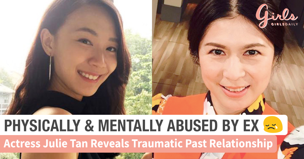 Mediacorp Actress Julie Tan Reveals She Was Abused By Ex-Boyfriend