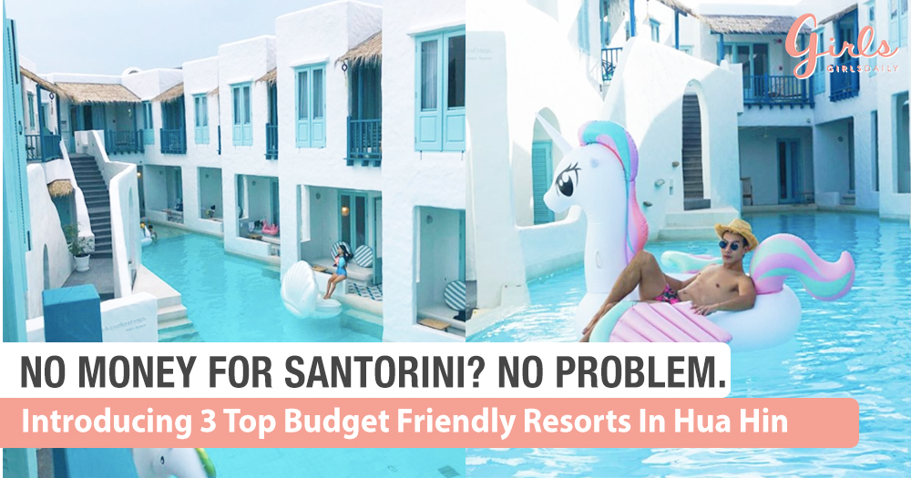 No Money To Get To Santorini? No Problem, Here Are The Top Three Budget-Friendly Resorts In Hua Hin!