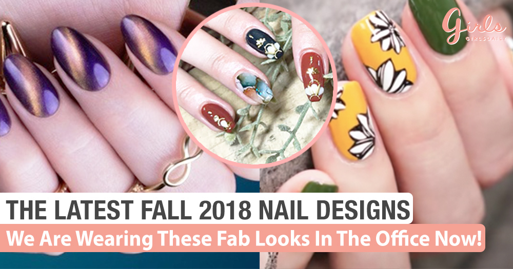 The Latest Fall 2018 Colours And Designs For Your Nails