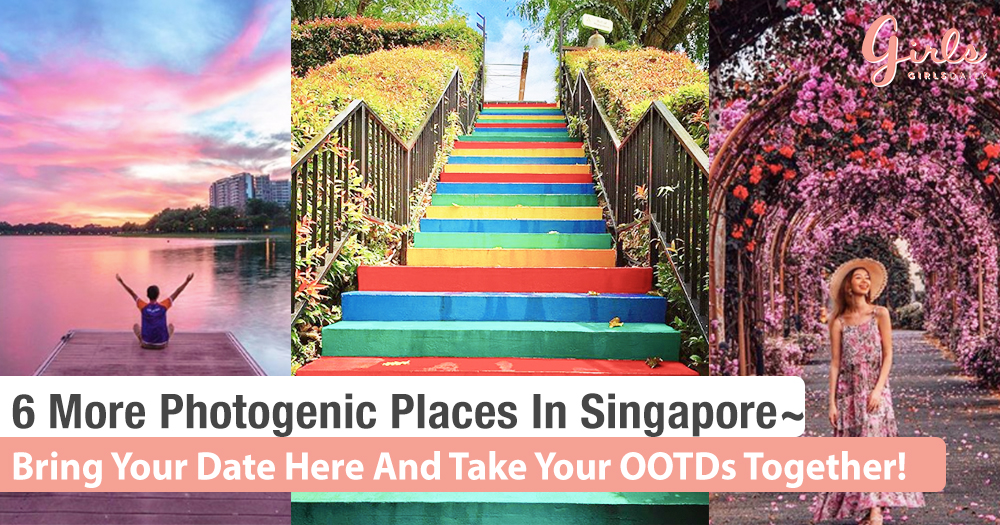 6 More Photogenic Places In Singapore You Need To Visit Now