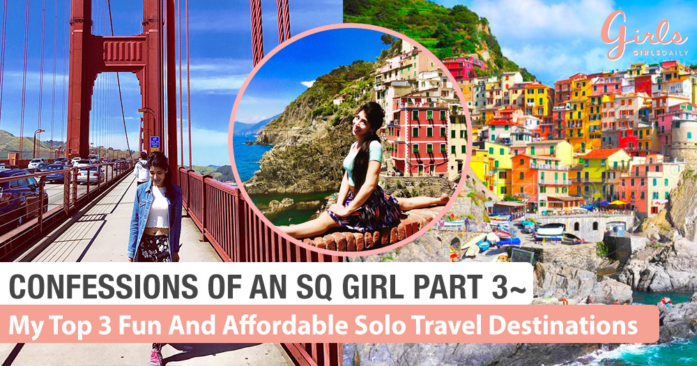 Confessions Of An SQ Girl Part 3: My Top 3 Fun And Affordable Destinations For Solo Female Travel!