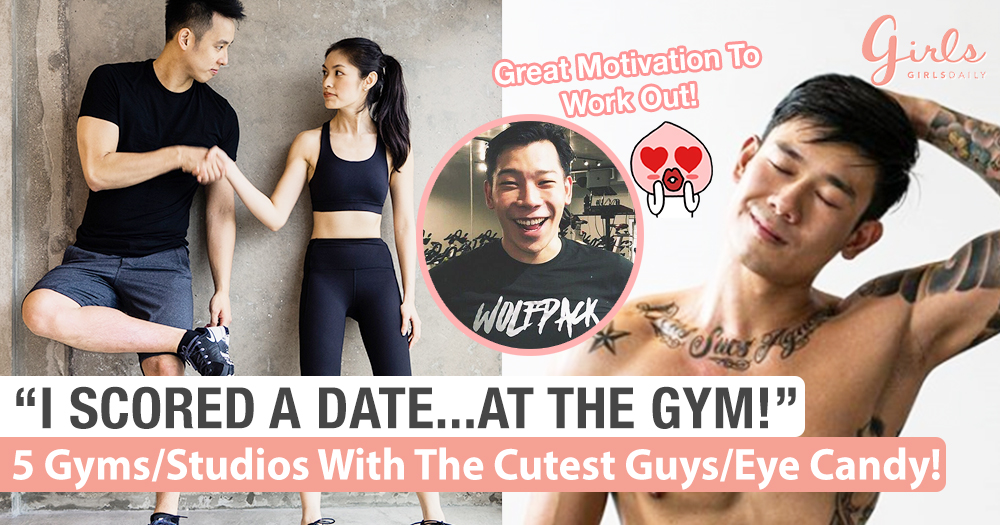 5 Gyms/Studios In Singapore To Find the Cutest Guys/Eye Candy!
