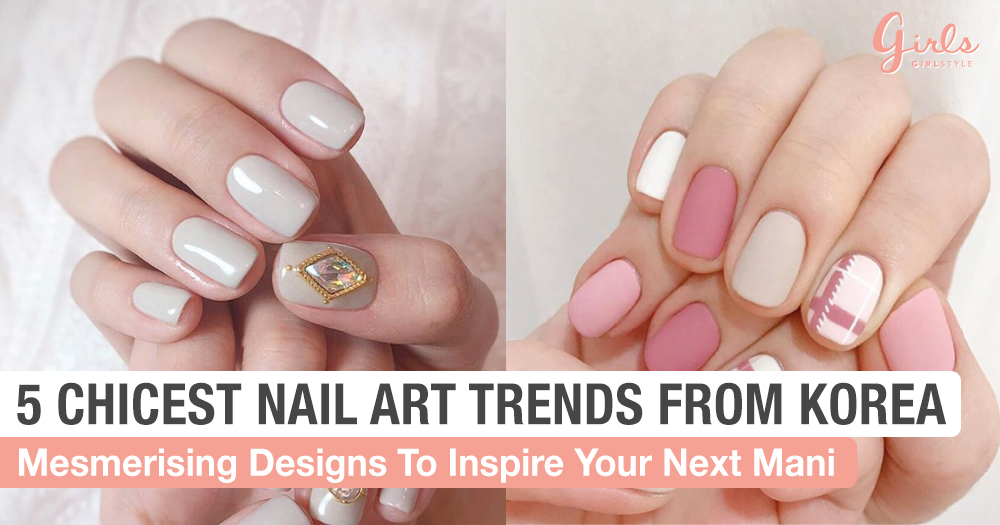 5 Korean Nail Art Trends That We Are Totally Obssessed With
