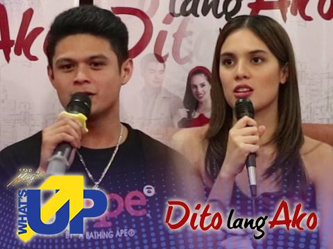What's Up: Episode 28 Dito Lang Ako