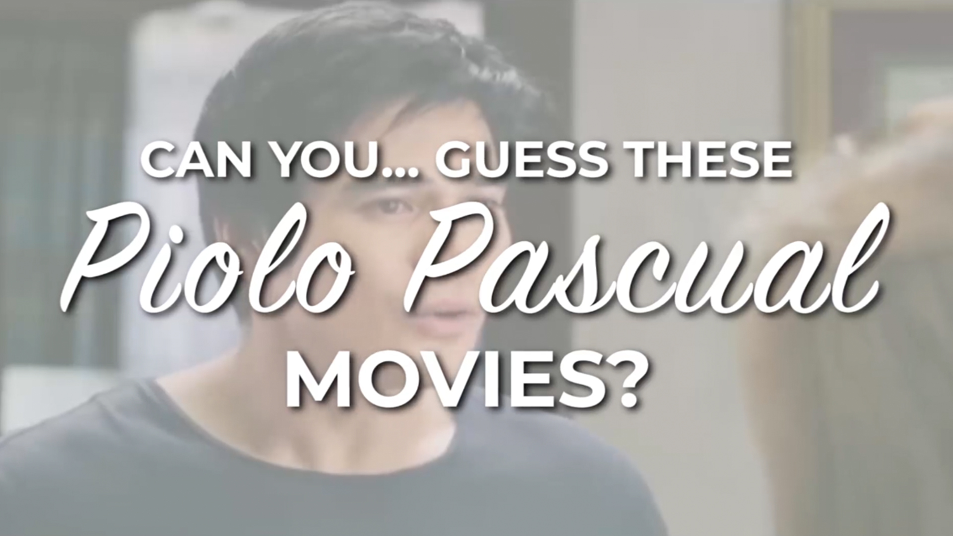 Can You... Guess These Piolo Pascual Movies?
