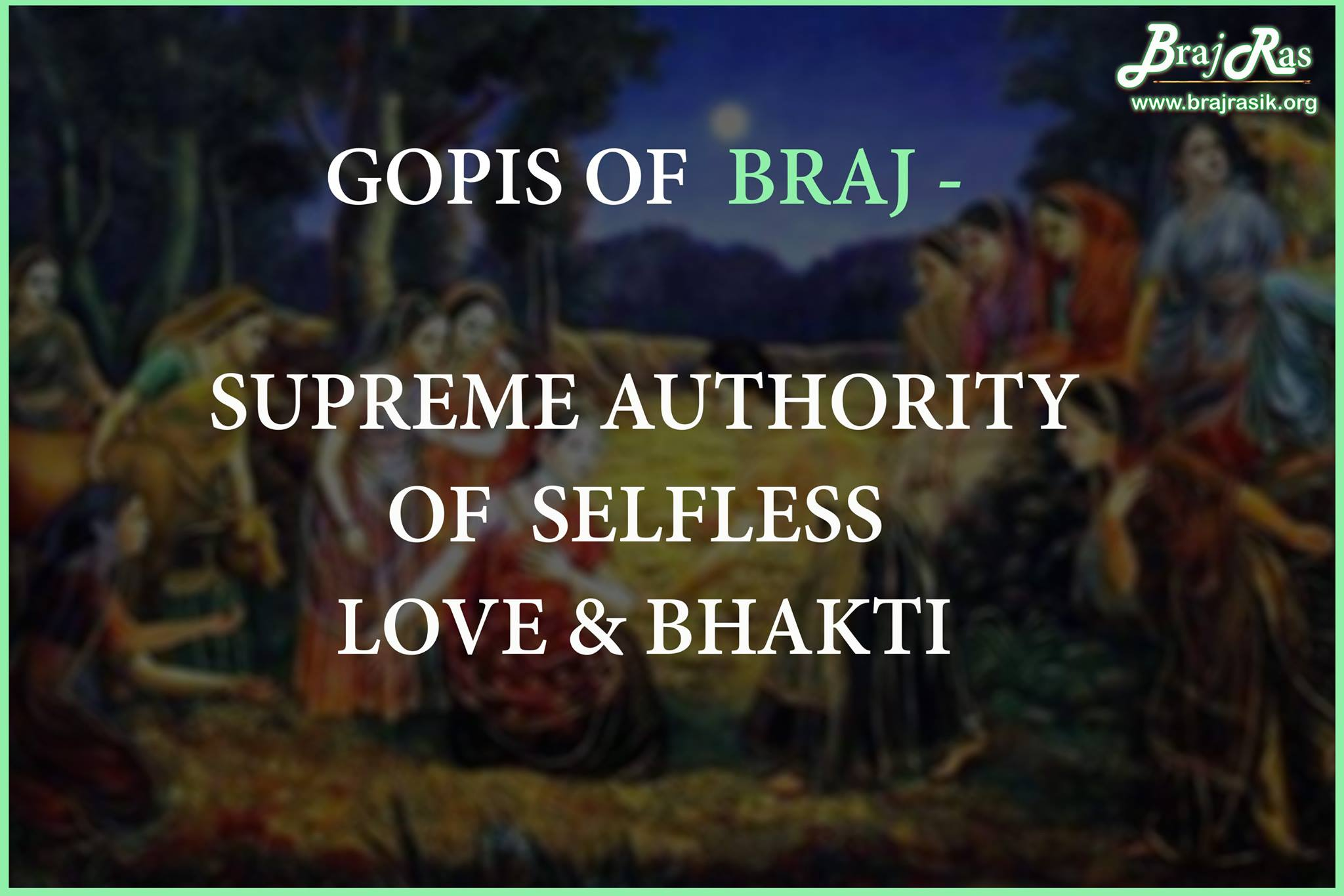 Gopis of Braj (Supreme Authority of Selfless Love and Bhakti)