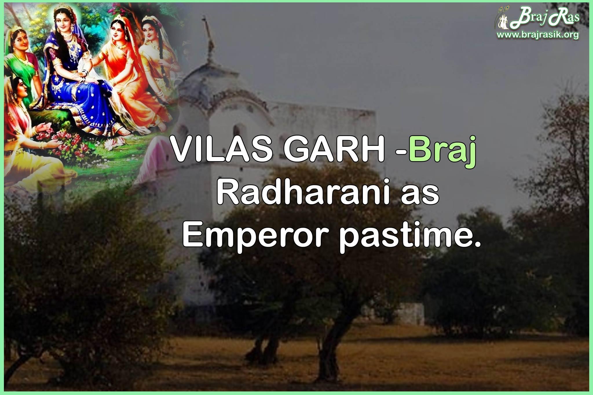 Vilas Garh, Braj (Shriji Maharaj - Radharani as Emperor pastime)