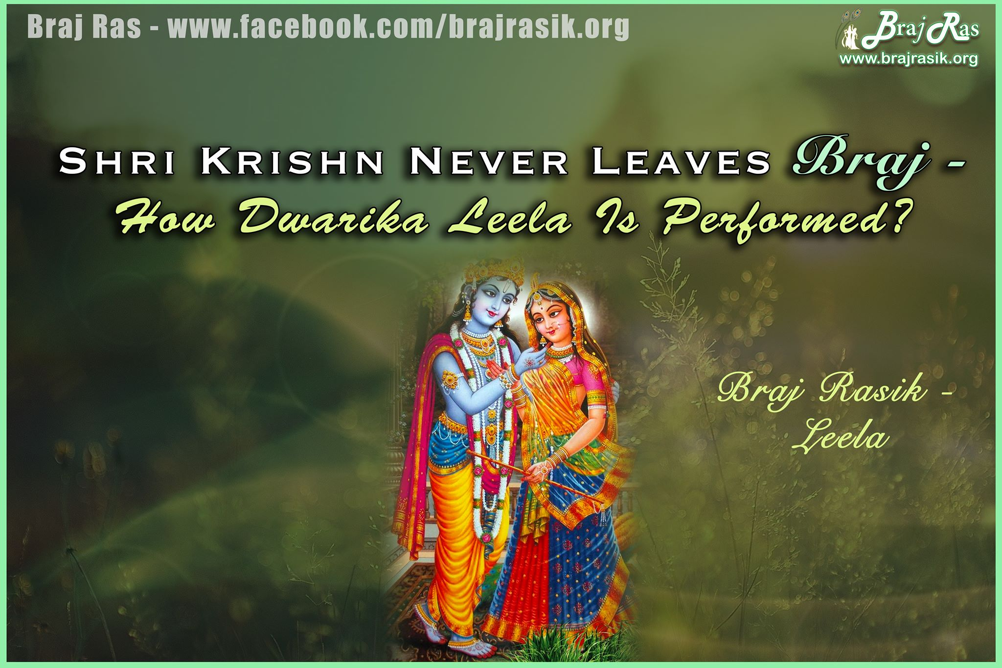 Shri Krishna Never Leaves Braj - How Dwarka Leela Is Performed?
