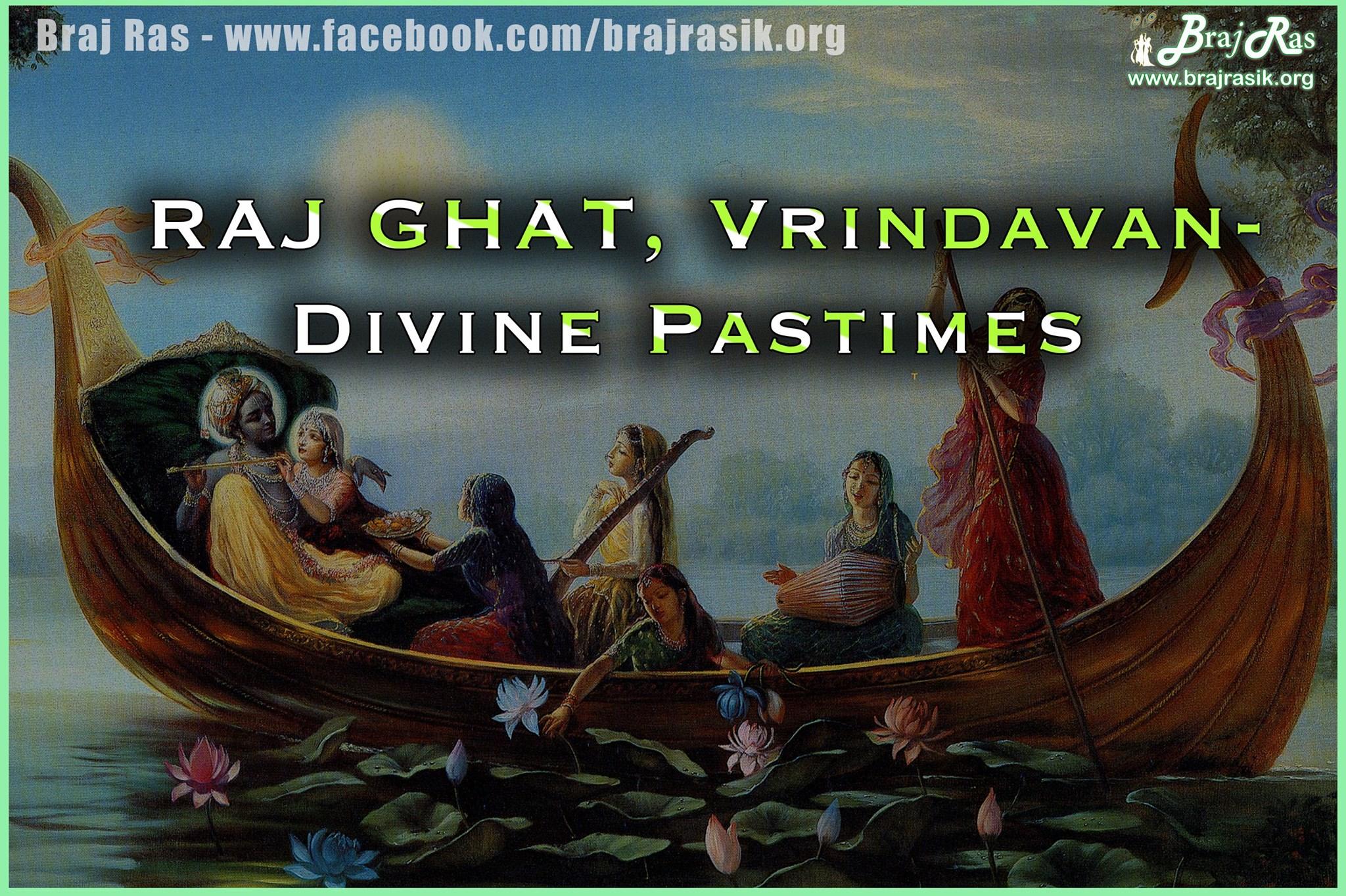 Raj Ghat, Vrindavan - Divine Pastimes
