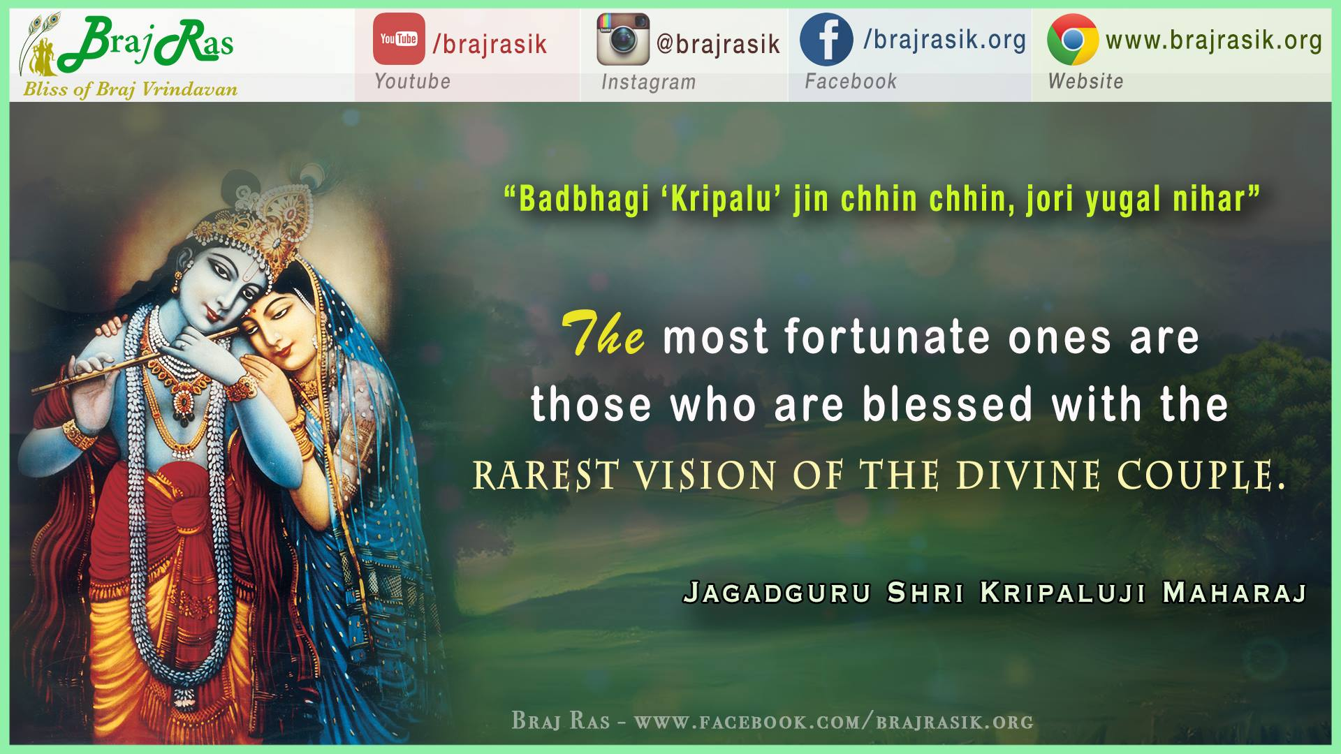 """Badbhagi 'Kripalu' Jin Chhin Chhin, Jori Yugal Nihar"" - Jagadguru Shri Kripalu Ji Maharaj"