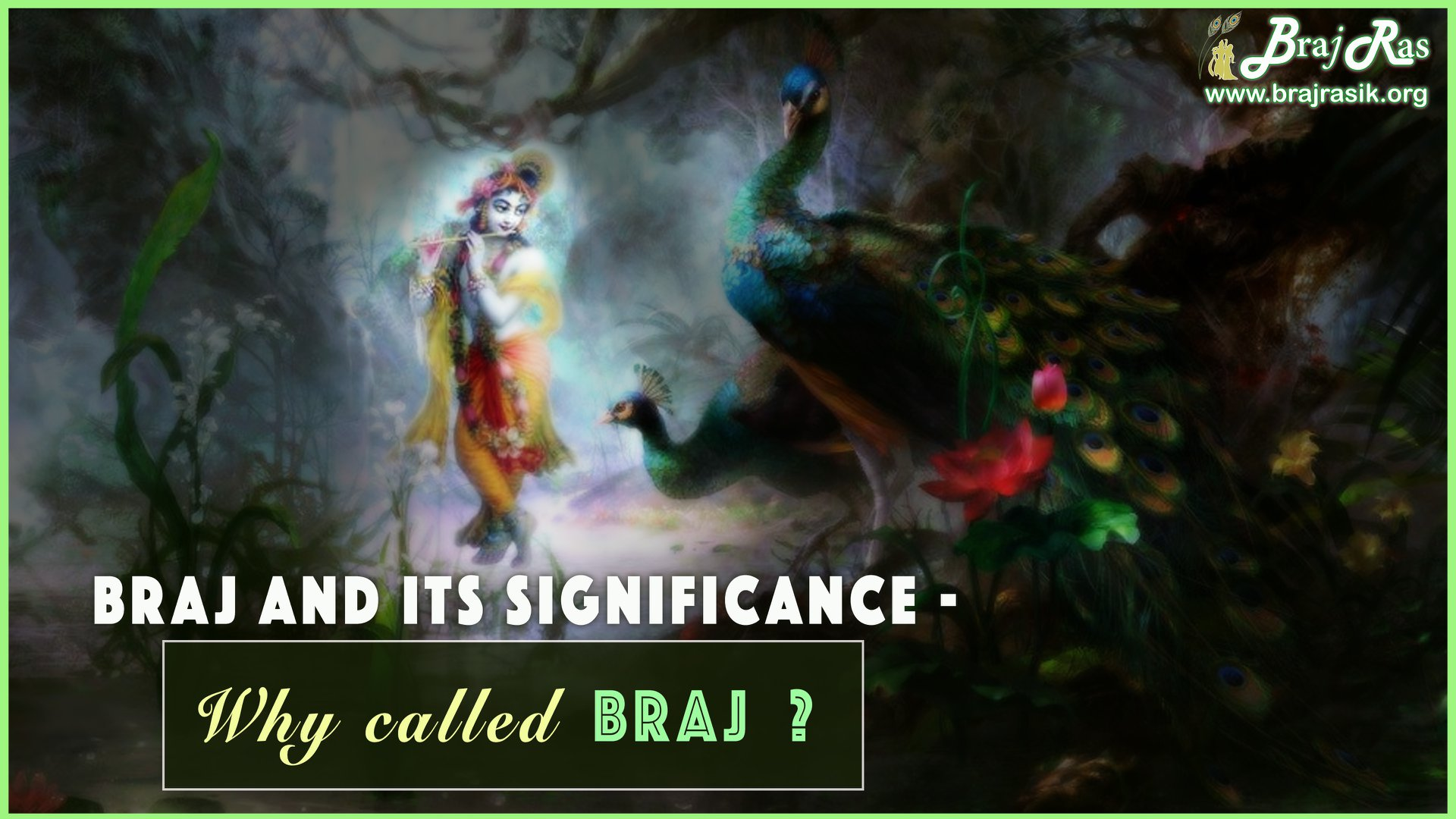 Braj and its significance - Why called Braj?