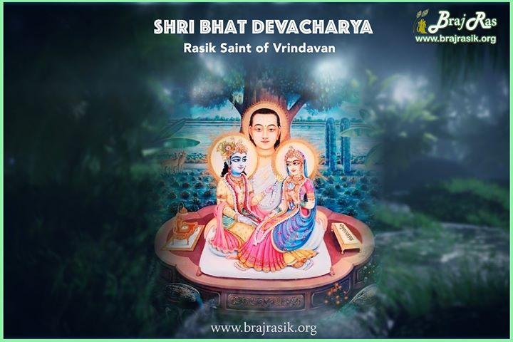 Biography of Shri Bhat Devacharya - Rasik Saint Of Vrindavan.