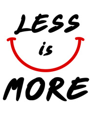 SMILE LESS IS MORE
