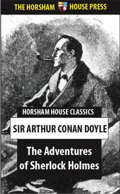 The Adventures of Sherlock Holmes by Sir Arthur Conan Doyle from Monotapu Marketing Ltd, trading as Horsham House in General Novel category