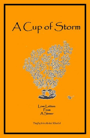 A Cup Of Storm by Taufiq bin Abdul Khalid from Poets Democracy in Art & Graphics category
