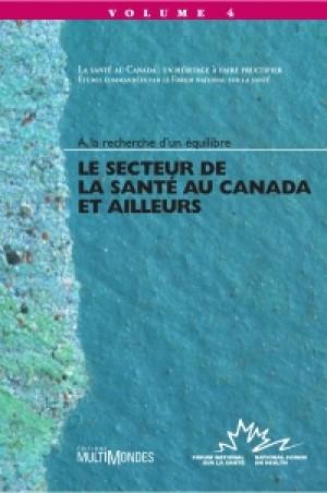 Le secteur de la santé au Canada et ailleurs by Forum national sur la santé from De Marque in Français category