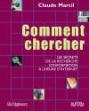 Comment chercher: les secrets de la recherche d'information à l'heure d'Internet by Claude Marcil from De Marque in Français category