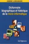 Dictionnaire biographique et historique de la micro-informatique by André Loranger from De Marque in Français category