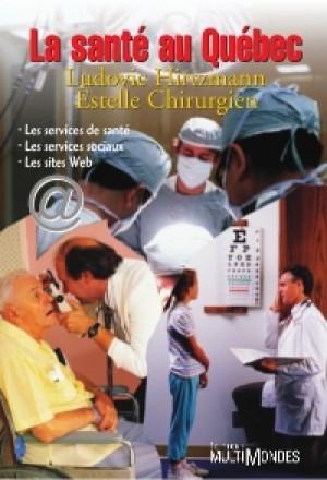 La santé au Québec : les services de santé, les services sociaux, les sites Web by Ludovic Hirtzmann from De Marque in Français category