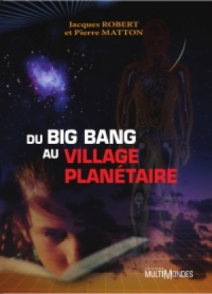 Du Big Bang au Village planétaire by Jacques Robert from De Marque in Français category