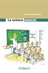 La science insolite by Agence Science-Presse from De Marque in Français category
