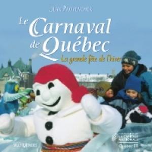 Le Carnaval de Québec: la grande fête de l'hiver by Jean Provencher from De Marque in Français category