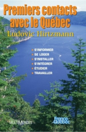 Premiers contacts avec le Québec by Ludovic Hirtzmann from De Marque in Français category
