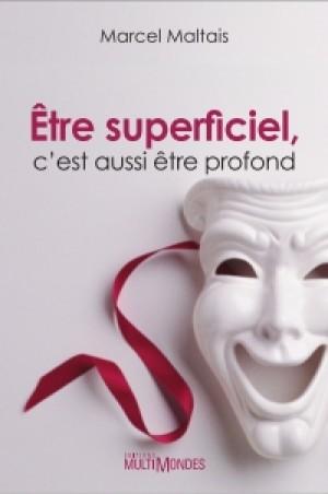 Être superficiel, c'est aussi être profond by Marcel Maltais from De Marque in Français category