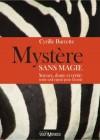 Mystère sans magie : science, doute et vérité : notre seul espoir pour l'avenir by Cyrille Barrette from  in  category