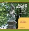 Paysages construits : mémoire, identité, idéologies by Anne-Marie Broudehoux from De Marque in Français category