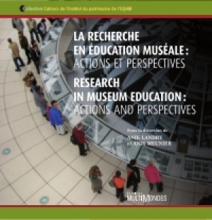 La recherche en éducation muséale : actions et perspectives/Research in museum education : actions and perspectives by Anik Landry from De Marque in Français category