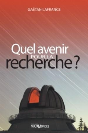 Quel avenir pour la recherche? by GaÃ«tan Lafrance from De Marque in Français category
