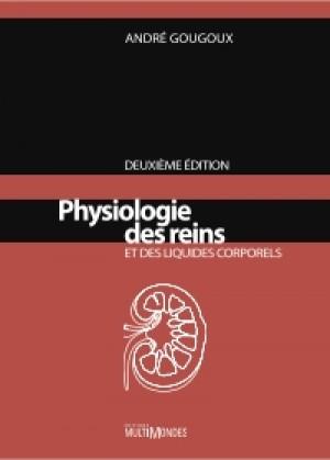 Physiologie des reins et des liquides corporels, 2e édition by Dr André Gougoux from De Marque in Français category