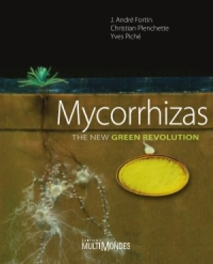 Mycorrhizas. The new green revolution by J. André Fortin from De Marque in Science category