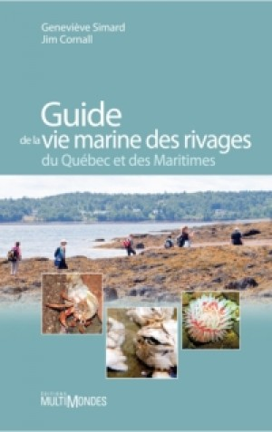 Guide de la vie marine des rivages du Québec et des Maritimes by Geneviève Simard from De Marque in Français category