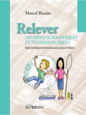 Relever des défis scientifiques et technologiques by Marcel Thouin from De Marque in Français category