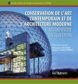 Conservation de l'art contemporain et de l'architecture moderne. L'authenticité en question by Francine Couture from De Marque in Français category
