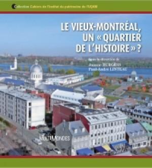Le Vieux-Montréal, un « quartier de l'histoire » ? by Joanne Burgess from De Marque in Français category