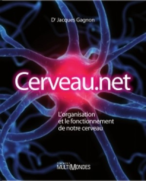 Cerveau.net by Dr Jacques Gagnon from De Marque in Français category