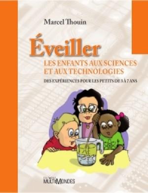 Éveiller les enfants aux sciences et aux technologies by Marcel Thouin from De Marque in Français category