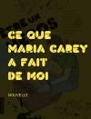 Ce que Mariah Carey a fait de moi by Simon Boulerice from De Marque in Français category